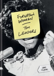 Forgotten Women: The Leaders ebook by Zing Tsjeng