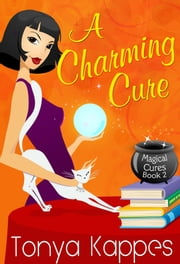 A Charming Cure ebook by Tonya Kappes