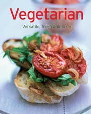 Vegetarian - Our 100 top recipes presented in one cookbook ebook by Naumann & Göbel Verlag