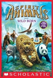 Spirit Animals Book 1: Wild Born ebook by Brandon Mull