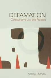 Defamation - Comparative Law and Practice ebook by Andrew Kenyon