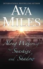 Along Waters of Sunshine and Shadow ebook by Ava Miles