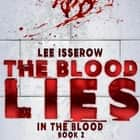 The Blood Lies audiobook by Lee Isserow