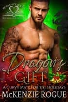 Dragon's Gift ebook by McKenzie Rogue