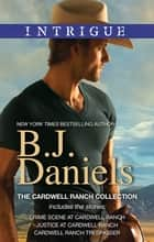 The Cardwell Ranch Collection - 3 Book Box Set ebook by B.j. Daniels
