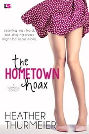 The Hometown Hoax ebook by Heather Thurmeier