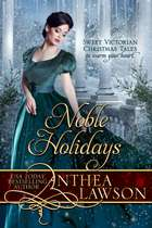 Noble Holidays - Four Sweet Victorian Christmas Novellas ebook by Anthea Lawson