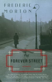 The Forever Street - A Novel ebook by Frederic Morton