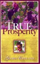 True Prosperity ebook by Gloria Copeland
