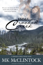 """Emma of Crooked Creek"" (Short Story) ebook by MK McClintock"