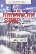The American Zone ebook by L. Neil Smith