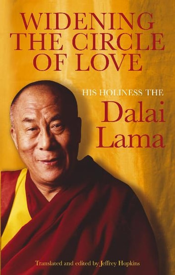 Widening the Circle of Love ebook by Dalai Lama