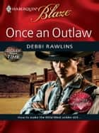 Once an Outlaw ebook by Debbi Rawlins