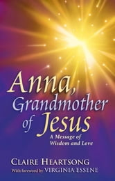 Anna, Grandmother of Jesus ebook by Claire Heartsong