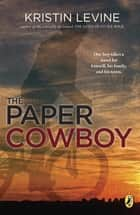 The Paper Cowboy ebook by Kristin Levine