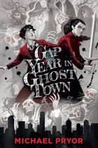 Gap Year in Ghost Town ebook by