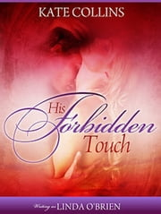 His Forbidden Touch ebook by Kate Collins