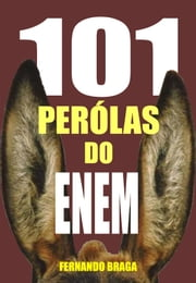101 Pérolas do enem ebook by Fernando Braga