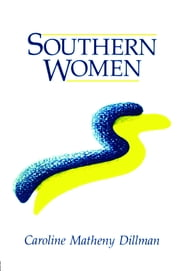 Southern Women ebook by Caroline M. Dillman