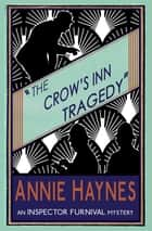 The Crow's Inn Tragedy - An Inspector Furnival Mystery ebook by Annie Haynes