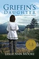 Griffin's Daughter (Young Adult Romantic Fantasy #1) ebook by Leslie Ann Moore