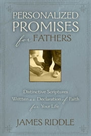 Personalized Promises for Fathers ebook by James Riddle