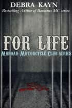 For Life - Moroad Motorcycle Club, #2 ebook by Debra Kayn