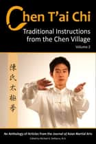 Chen T'ai Chi: Traditional Instructions from the Chen Village, Vol. 2 ebook by Michael DeMarco, Bosco Seung-Chul Baek, Michael Rosario-Graycar