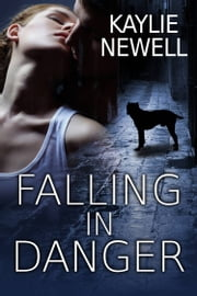 Falling in Danger ebook by Kaylie Newell
