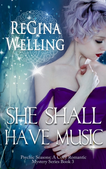 She Shall Have Music ebook by ReGina Welling