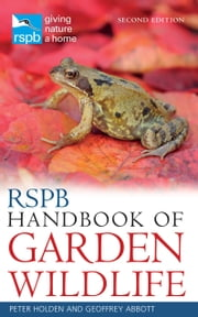 RSPB Handbook of Garden Wildlife - Second Edition ebook by Kobo.Web.Store.Products.Fields.ContributorFieldViewModel