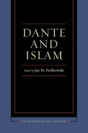 Dante and Islam ebook by Jan M. Ziolkowski