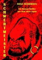 Schwertmeister - Bonsai-Thriller aus dem alten Japan ebook by Hans Herrmann