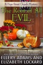The Root of All Evil ebook by Ellery Adams, Elizabeth Lockard