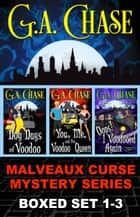 The Malveaux Curse Books 1-3 ebook by G.A. Chase