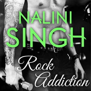Rock Addiction audiobook by Nalini Singh