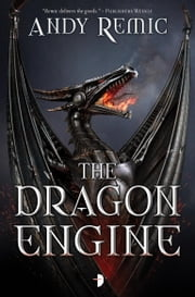The Dragon Engine ebook by Andy Remic