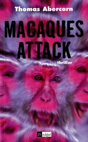 Macaques Attack ebook by Thomas Abercorn