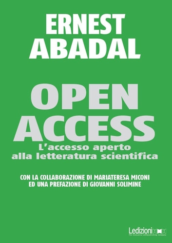 Open Access - L'accesso aperto alla letteratura scientifica ebook by Ernest Abadal