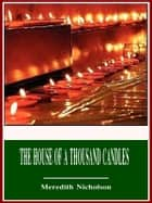 The House of a Thousand Candles ebook by