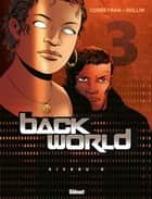 Back World - Tome 03 - Niveau 3 ebook by Corbeyran, Lucien Rollin