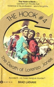 Hook, The: The Death of Lorenzo Jones - Book #4 ebook by Brad Latham