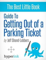 How To Get Out of Any Parking Ticket ebook by Jeff  Shand-Lubbers