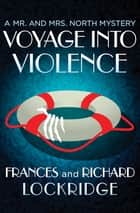 Voyage into Violence ebook by Frances Lockridge, Richard Lockridge