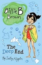 Billie B Brown: The Deep End ebook by Sally Rippin