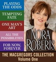 The MacGregors Collection: Volume 1, by Nora Roberts ebook by Nora Roberts