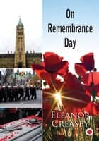 On Remembrance Day ebook by Eleanor Creasey
