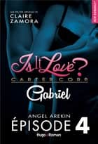 Is it love ? carter corp. Gabriel Episode 4 ebook by Angel Arekin