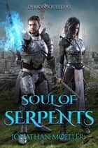 Soul of Serpents ebook by Jonathan Moeller