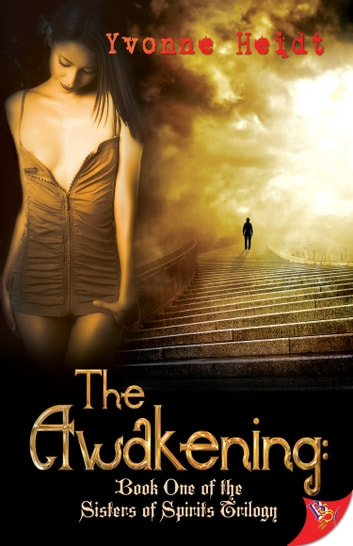 The Awakening: A Sisterhood of Spirits novel ebook by Yvonne Heidt